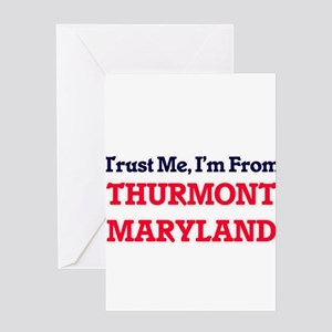 Trust Me, I'm from Thurmont Marylan Greeting Cards
